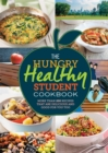 The Hungry Healthy Student Cookbook : More Than 200 Recipes That are Delicious and Good for You Too - Book