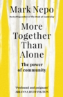 More Together Than Alone : The Power of Community - Book