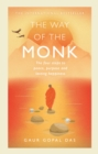 The Way of the Monk : The four steps to peace, purpose and lasting happiness - Book