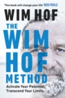The Wim Hof Method : Activate Your Potential, Transcend Your Limits - Book