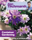 Alan Titchmarsh How to Garden: Container Gardening - Book