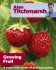 Alan Titchmarsh How to Garden: Growing Fruit - Book