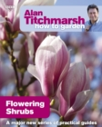 Alan Titchmarsh How to Garden: Flowering Shrubs - Book