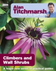 Alan Titchmarsh How to Garden: Climbers and Wall Shrubs - Book