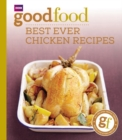 Good Food: Best Ever Chicken Recipes : Triple-tested Recipes