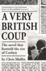 A Very British Coup : The novel that foretold the rise of Corbyn