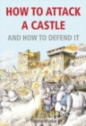 How to Attack A Castle : And How To Defend It