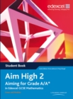 Aim High 2 Student Book : Aiming for Grade A/A* in Edexcel GCSE Mathematics