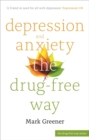 Depression and Anxiety the Drug-Free Way