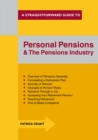 Personal Pensions And The Pensions Industry : A Straightforward Guide