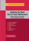 Getting The Best Out Of Your Retirement: Maximising The Benefits Of Your Retirement Years