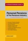 A Straightforward Guide To Personal Pensions And The Pensions Industry : Revised to 2019