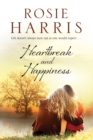 Heartbreak and Happiness : A Contemporary Family Saga