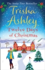 Twelve Days of Christmas : A Bestselling Christmas Read to Devour in One Sitting!