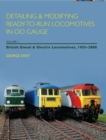 Detailing and Modifying Ready-to-Run Locomotives in 00 Gauge : Detailing and Modifying Ready-to-Run Locomotives in 00 Gauge British Diesel and Electric Locomotives, 1955-2008 v. 1