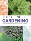 The Science of Gardening : The Hows and Whys of Successful Gardening