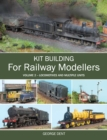 Kit Building for Railway Modellers : Volume 2 - Locomotives and Multiple Units