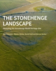 The Stonehenge Landscape : Analysing the Stonehenge World Heritage Site