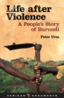 Life after Violence : A People's Story of Burundi