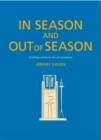 In Season and Out of Season : Crafting sermons for all occasions
