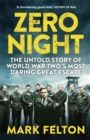 Zero Night : The Untold Story of the Second World War's Most Daring Great Escape