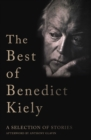 The Best of Benedict Kiely : A Selection of Stories