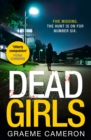 Dead Girls : An Addictive and Darkly Funny Crime Thriller