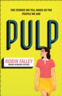 Pulp : The Must Read Inspiring Lgbt Novel from the Award Winning Author Robin Talley