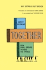 Together : How small groups achieve big things