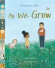 As We Grow : The journey of life...
