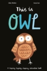 This is Owl : A Flapping, Tapping, Clapping Interactive Book