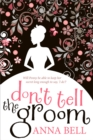 Don't Tell the Groom : a perfect feel-good romantic comedy! - Book