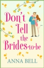 Don't Tell the Brides-to-Be : A hilarious wedding comedy - eBook