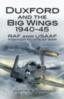 Duxford and the Big Wings 1940-45 : RAF and USAAF Fighter Pilots at War