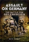 Assault on Germany : The Battle for Geilenkirchen