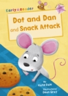 Dot and Dan and Snack Attack (Early Reader) - Book