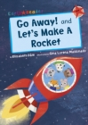Go Away! and Let's Make a Rocket (Early Reader) - Book