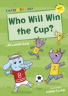 Who Will Win the Cup? (Yellow Early Reader) - Book