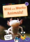 Wild and Wacky Animals : (Purple Non-fiction Early Reader) - Book