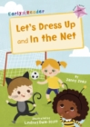 Let's Dress Up and In the Net : (Pink Early Reader) - Book