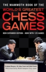 The Mammoth Book of the World's Greatest Chess Games : New edn