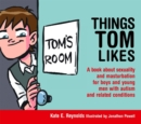 Things Tom Likes : A Book About Sexuality and Masturbation for Boys and Young Men With Autism and Related Conditions