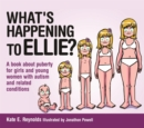 What's Happening to Ellie? : A Book About Puberty for Girls and Young Women With Autism and Related Conditions