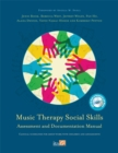 Music Therapy Social Skills Assessment and Documentation Manual (MTSSA) : Clinical Guidelines for Group Work with Children and Adolescents