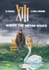 XIII : Where the Indian Walks v. 2