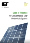 Code of Practice for Grid-connected Solar Photovoltaic Systems : Design, specification, installation, commissioning, operation and maintenance