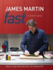 Fast Cooking : Really Exciting Recipes in 20 Minutes - Book