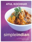Simple Indian : The Fresh Tastes of Indian's Cuisine