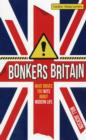 Bonkers Britain : What Drives You Nuts about Modern Life