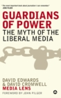 Guardians of Power : The Myth of the Liberal Media